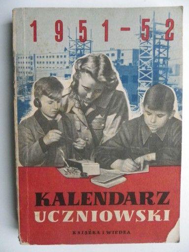 Kalendarz Uczniowski 1951 Liczne Zdjecia Propagand 7651827998 Oficjalne Archiwum Allegro Zeitschriften