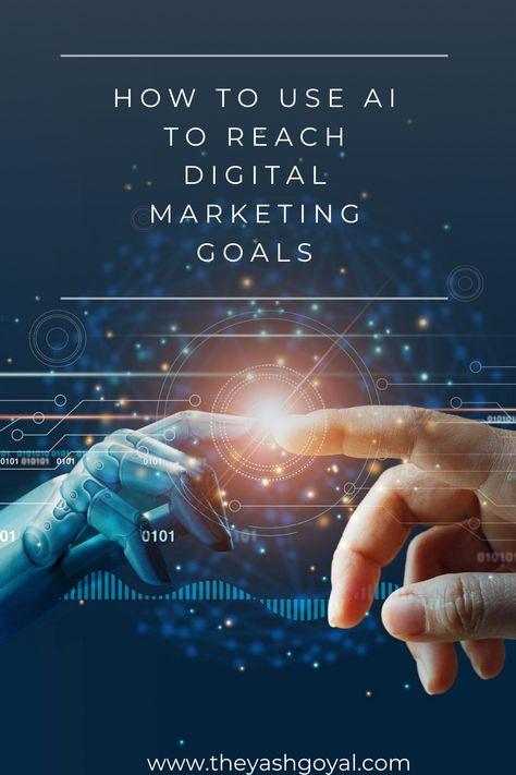 how to use ai to reach digital marketing goals