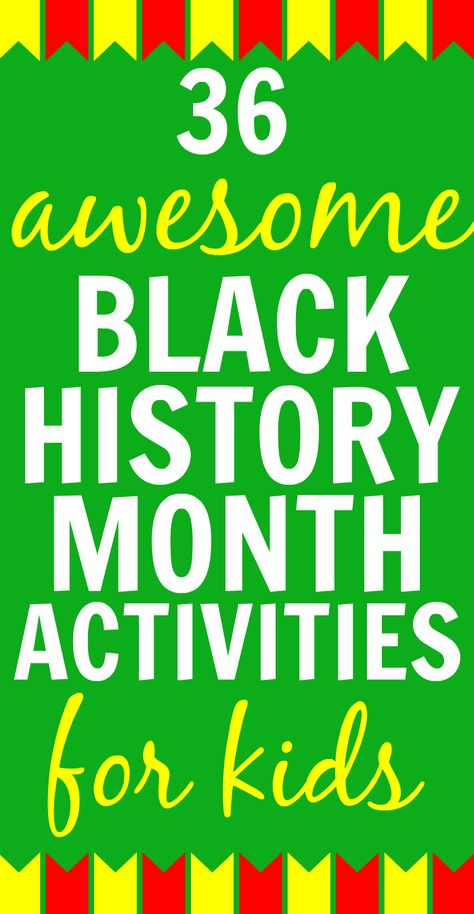 AWESOME BLACK HISTORY MONTH ACTIVITIES FOR KIDS
