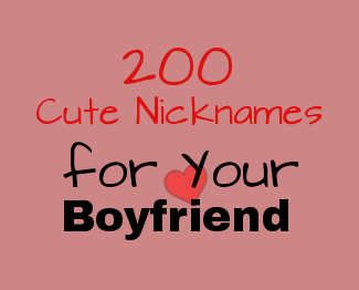 List Of  Cute Nicknames For Your Boyfriend Arranged In Alphabetical Order From A To Z