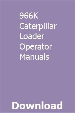 966k Caterpillar Loader Operator Manuals Manual Caterpillar Operator