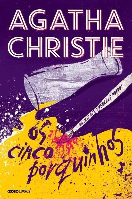 Os Cinco Porquinhos Agatha Christie Agatha Christie Melhores