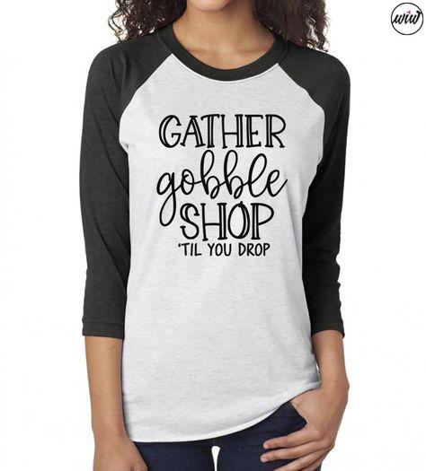 7000f268 Gather Gobble Shop Til You Drop. Black Friday Unisex Baseball Tee. Black  Friday Shirts. Shopping Team. Outta My Way. Thanksgiving Shirt.