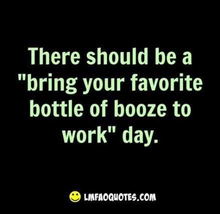 15 Ideas For Funny Quotes About Drinking Friends Thoughts Work Quotes Funny Fun Quotes Funny Alcohol Quotes Funny
