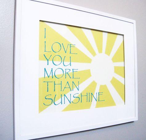 Sunshine Print - Kids Wall Art, Children's Art Print Poster, 11x14 Print, Yellow, Turquoise, Sunshine, Sun, I Love You More Than Sunshine. $24.00, via Etsy.