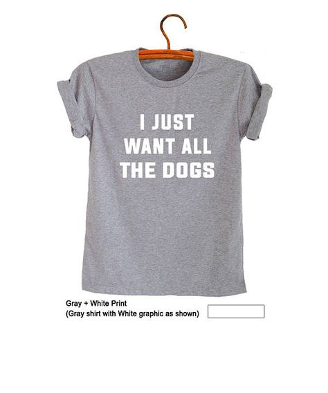 4b9f692c Women Tee Shirts Funny Shirts with saying Dog Lover Shirt Animal Pet Lover  Gift I just want all the dogs Women T-Shirt Gift Ideas Christmas