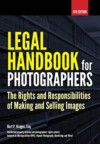 Legal Handbook For Photographers The Rights And Responsibilities Of Making And Selling Images Law Books Books Online Legal