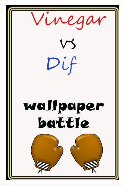 Vinegar And Water Vs Dif Wallpaper Removal Solution Home