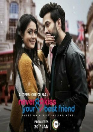 Never Kiss Your Best Friend 2020 Complete S01 Full Hindi Episode