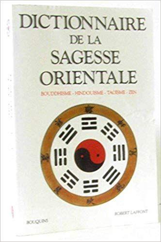 Dictionnaire De La Sagesse Orientale Bouddhisme Hindouisme Taoisme Zen Telechargement Livre Pdf Books Convenience Store Products