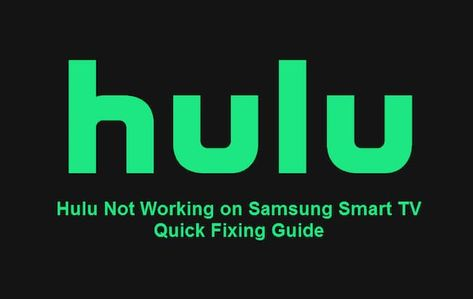 """How to Fix """"HULU Not Working on Samsung TV"""" – Full Step by Step Guide"""