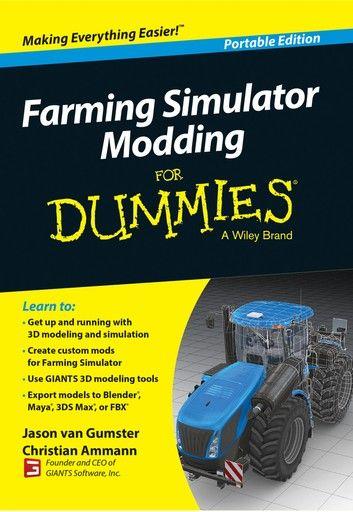 Farming Simulator Modding For Dummies Ebook By Jason Van Gumster