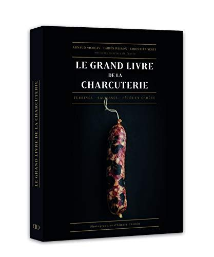 Le Grand Livre De La Charcuterie Terrines Saucisses Pates En Croute Amazon It Arnaud Nicolas Fabien Pairon Christi Charcuterie Books To Read Some Words