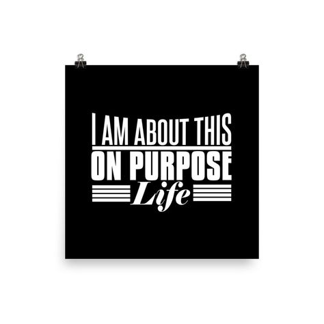 When you're living your life purpose, you'll feel energetic, focused, and satisfied. Believe that our lives do have a purpose. So these Museum-quality posters made on thick and durable matte paper. Add a wonderful accent to your room and office with these posters that are sure to brighten any environment. • Paper thickness: 10.3 mil • Paper weight: 5.57 oz/y² (189 g/m²) • Giclée printing quality • Opacity: 94%
