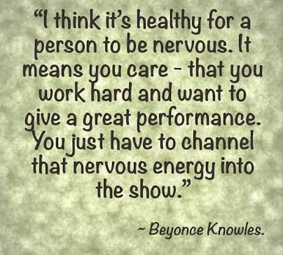 I Think It S Healthy For A Person To Be Nervous It Means You Care That You Work Hard And Want To Give A Great Performa Leadership Quotes Quotes Work Quotes
