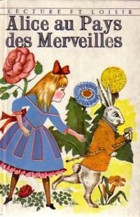 Alice in Wonderland. Year: #1965. Country: #France Illustrations: J. Gilly. Additional Info:  Charpentier #French edition. #vintage #book #cover #art