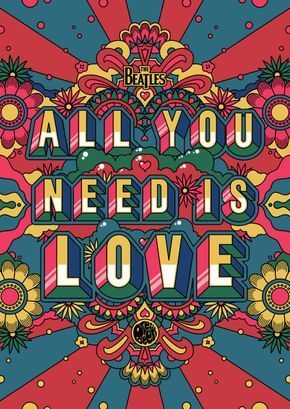 The Beatles Said It Best All You Need Is Love Motivation