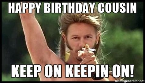 15 Best Happy Birthday Memes For Your Favorite Cousin Sayingimages Com Funny Happy Birthday Meme Happy Birthday Cousin Happy Birthday Meme