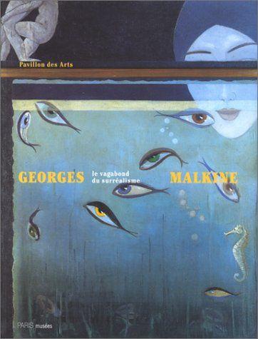 Telecharger Georges Malkine Le Vagabond Du Surrealisme Exposition Paris Pavillon Des Arts 28 Avril 29 Aout 1999 Pdf Par Collectif Telecharger Votre F