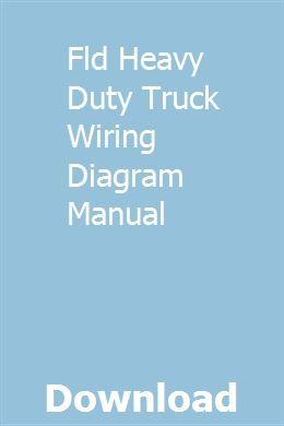 Fld Heavy Duty Truck Wiring Diagram Manual Heavy Duty Truck