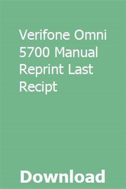Verifone Omni 5700 Manual Reprint Last Recipt | sizztiseedor