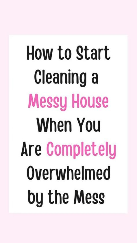 How to Start Cleaning a Messy House