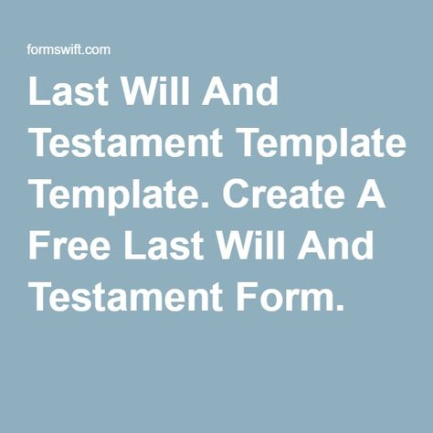 Last Will And Testament Template Create A Free Last Will And - last will and testament form