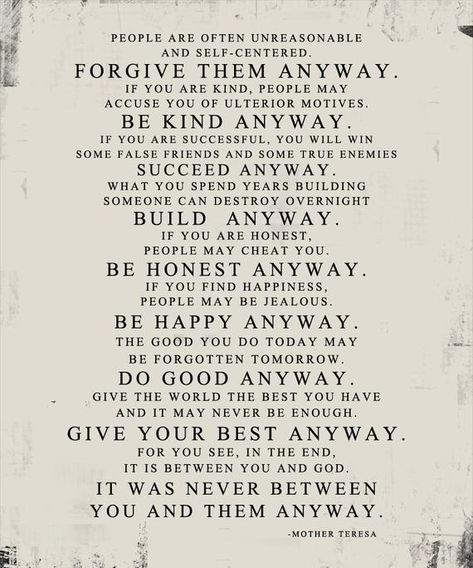 Do it Anyway, Anyway - Mother Teresa Quote light tan/taupe distressed 11x14 stock art unframed photo print **GEEZEES-The ORIGINAL Photo and Word Art** G I F T-- I D E A S-- A N D-- I N S P I R A T I O N WEDDING photo printed on canvas with vows or lyrics • ANNIVERSARY • BEST