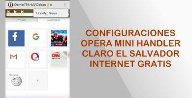 Configuracion Opera Mini Handler Claro El Salvador 2019 Internet Gratis Trick Internet Internet Claro Como Tener Internet