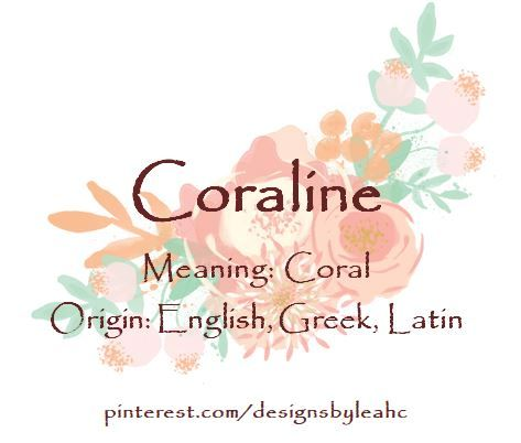 Baby Girl Name Coraline Meaning Coral Origin English Greek Latin Nicknames Cora Baby Girl Names Girl Names With Meaning Baby Girl Names Elegant
