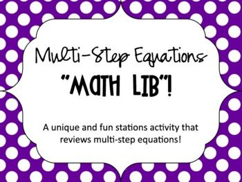 """Multi-Step Equations """"Math Lib"""" Activity.  A unique and very fun way of to review multi-step equations."""