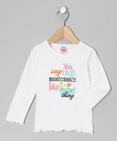 Take a look at this White 'High Maintenance' Tee - Infant, Toddler & Girls by Luv-Me-Knot on #zulily today!