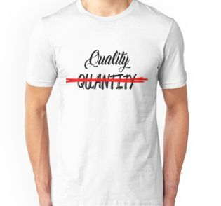 Quality Over Quantity T Shirts Tank Tops And Hoodies Designed