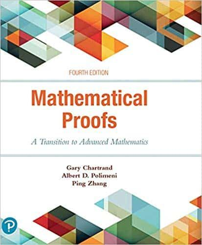 Mathematical Proofs A Transition To Advanced Mathematics 4th