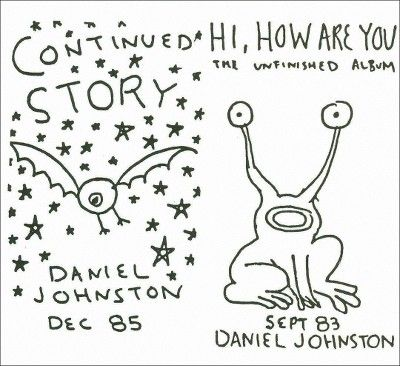 Daniel Johnston - Hi, How Are You / Continued Story (CD)