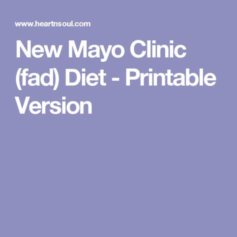 New Mayo Clinic Fad Diet Printable Version Diet Fad Diets Quick Loss Diet