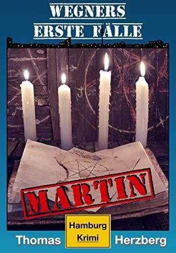 Martin Wegners Erste Flle Hamburg Krimi Erste Wegners Martin Krimi Krimi Bucher Online Lesen Buch Bestseller