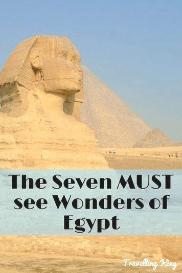 The Seven Must See Wonders Of Egypt Egypt Travel Tips Egypt Travel Guide Egypt Things To Do Egypt Travel Cairo Egypt Travel Africa Travel Guide Egypt