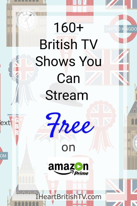 160 British Tv Shows You Can Stream For Free With An Amazon Prime Membership Britishtv Britcoms Iheartb Amazon Prime Tv Shows Amazon Prime Shows British Tv