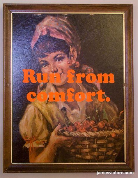 "Run from comfort.  18.25""x14"" (Screen print on print)  $1200  #jamesvictore"