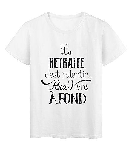 9cd70565c1e9 T-Shirt citation La retraite c est ralentir pour vivre a fond ref 2010 - XL