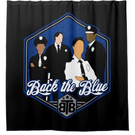 Back The Blue Support Police Officers Shower Curtain Zazzle Com Support Police Officers Police Support Police Officer
