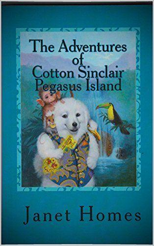 The Adventures Of Cotton Sinclair Pegasus Island Kindle Edition By Janet Homes Lisa Falkenstern Literature Fiction Kind Teacher Review Adventure Ya Books