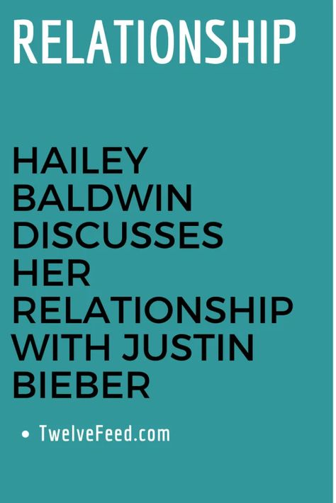 Hailey Baldwin Discusses Her Relationship With Justin Bieber – Twelve Feeds #relationship #relationshipgoals #relationshipqoutes #relationshipmemes #relationshipgoalscute #relationshipgoalspictures #female #quotes #entertainment #couple #couplegoals #marriage #love #lovequotes #loveislove #lovetoknow #boyfriend #boy #girl #relation #loverelationship #relationshipadvice #relationshiptips #relationshiparticles #dating #datingguide #singles #singlewomen #singlemen #howdating #fordating #mitdating #