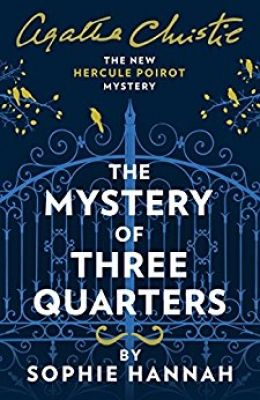 The Mystery Of Three Quarters By Sophie Hannah With Images