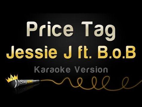 Jessie J Ft B O B Price Tag Karaoke Version Youtube