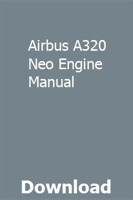 Airbus A320 Neo Engine Manual pdf download full online