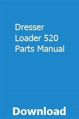 Dresser Loader 520 Parts Manual | dermedsnaldea