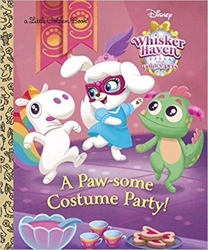 A Paw Some Costume Party Disney Palace Pets Whisker Haven Tales Little Golden Book Rh Disn Little Golden Books Disney Princess Pets Disney Princess Books