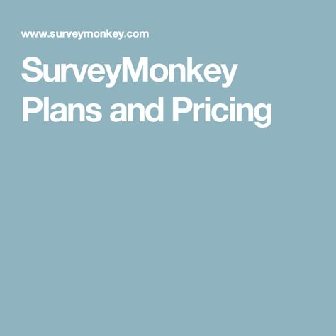 Surveymonkey Plans And Pricing How To Plan Business Software